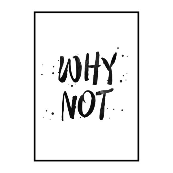 """Постер на стену """"Why not"""""""