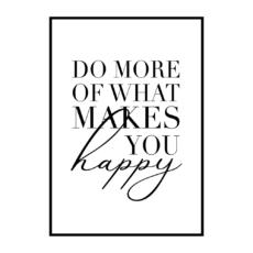 Постер на стену Do more of what makes you happy