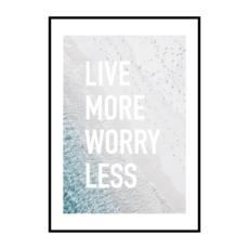 Постер на стену Live more worry less